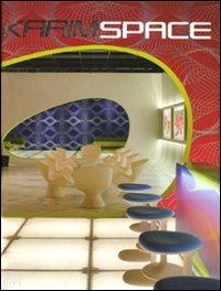 Karim Rashid, Karimspace: l'Architettura e l'Interior Design di Karim Rashid