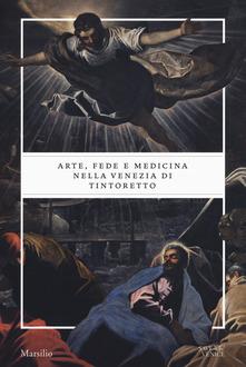 Gabriele Matino, Cynthia Klestinec, Arte, fede e medicina nella Venezia del Tintoretto